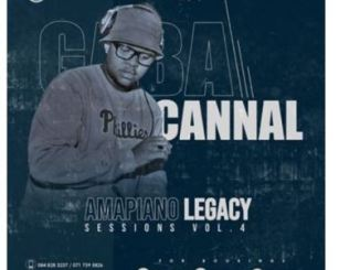 Gaba Cannal – AmaPiano Legacy Sessions Vol. 04 mp3 download