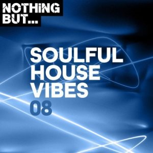 Nothing But… Soulful House Vibes, Vol. 08 mp3 download