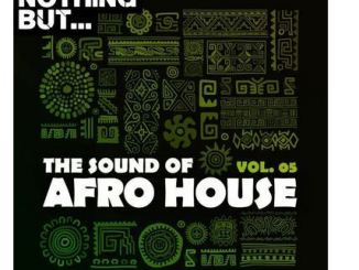 ALBUM: Nothing But… The Sound of Afro House, Vol. 05 zip download
