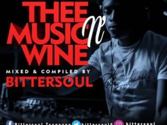 BitterSoul – Thee Music N' Wine Vol.13 Mix mp3 download