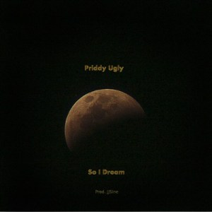 Priddy Ugly – So I Dream MP3 DOWNLOAD