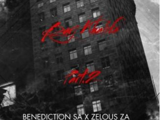DOWNLOAD Benediction SA & Zelous ZA Burj Khalifa (Part 2) Mp3