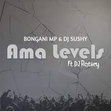 DOWNLOAD Bongani Mp & DJ Sushy Ama Levels Ft. DJ Ratiiey Mp3