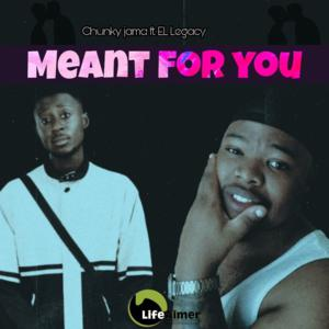 DOWNLOAD Chunky Jama Meant For You Ft. EL Legacy Mp3