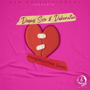 DOWNLOAD Deejay Soso & Dukanation Wangishiya Ft. Zando Mp3