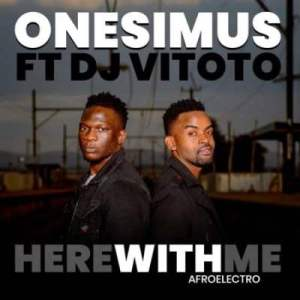DOWNLOAD Onesimus Here With Me (Afro Electro) Ft. DJ Vitoto Mp3