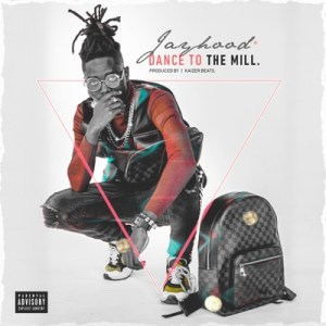 DOWNLOAD Jayhood Dance to the Mill Mp3