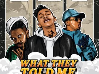 DOWNLOAD Jermaine Eagle What They Told Me Ft. Emtee & Mosankie Mp3