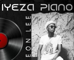 DOWNLOAD Leon Lee Iyeza Ft. Kapzela Mr P Mp3