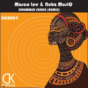 DOWNLOAD Mosco Lee & Nubz MusiQ Drummer Shade (Afro Tech Remix) Mp3
