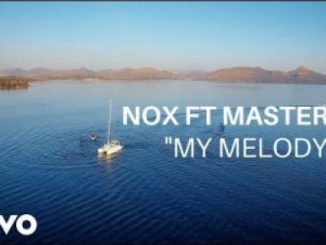 DOWNLOAD Nox My Melody Ft. Master KG Video