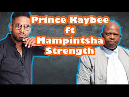 DOWNLOAD Prince Kaybee Strength Ft. Mampintsha (Snippet) Mp3