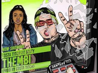 DOWNLOAD Costa Titch Thembi Ft. Boity Video
