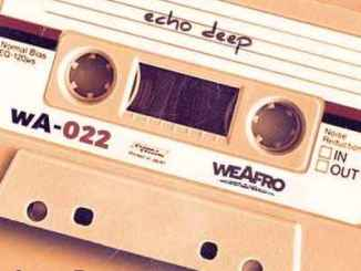 DOWNLOAD Echo Deep WeAfro 022 Mix Mp3