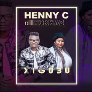 DOWNLOAD Henny C Xigubu Ft. Nokwazi Mp3
