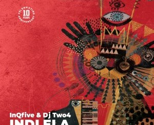 DOWNLOAD InQfive & DJ Two4 Indlela (Original Mix) Mp3