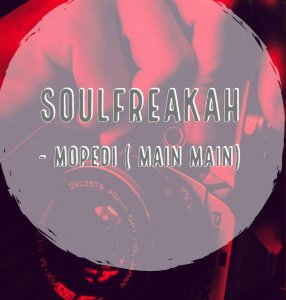 DOWNLOAD Soulfreakah Mopedi (Main Mix) Mp3
