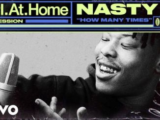 Nasty C – How Many Times (Live Session) | Vevo Ctrl.At.Home Mp4 Download