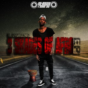 DJ Keptivator 3 Shades Of Afro EP Zip DOWNLOAD