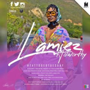 Lamiez Holworthy TattoedTuesday 60 (The Morning Flava Mix) Mp3 DOWNLOAD