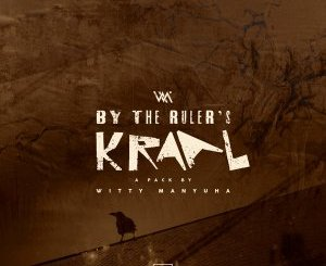 Witty Manyuha By the Ruler's Kraal EP Zip DOWNLOAD