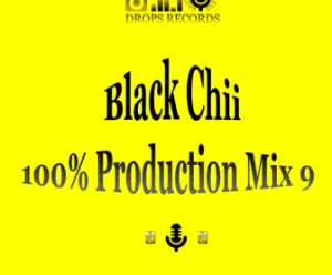 Black Chii – 100% Production mix 9 mp3 download