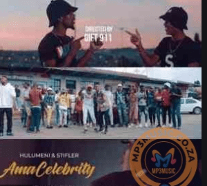 VIDEO: Hulumeni & Stifler – Ama Celebrity Ft. Entity MusiQ & Lil'Mo mp4 download