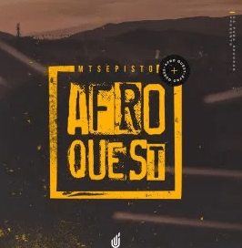 EP: Mtsepisto – Afro Quest mp3 download