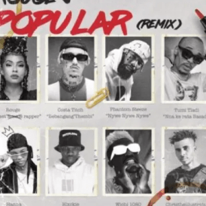 Rouge – Popular (Remix) Ft. Costa Titch, Phantom Steeze, Tumi Tladi, Hanna & Blxckie mp3 download