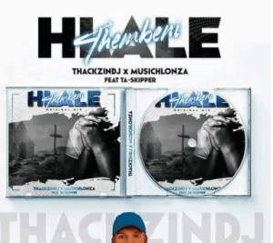 ThackzinDJ & Musichlonza – Hlale'thembeni Ft. TaSkipper mp3 download