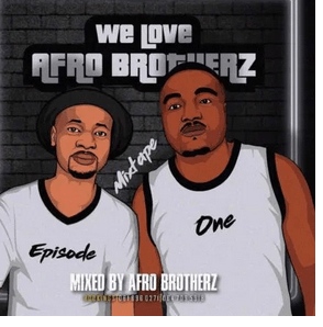 Afro Brotherz – We Love Afro Brotherz Vol. 1mp3 download