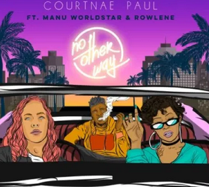 Courtnae Paul – No Other Way Ft. Manu Worldstar & Rowlene mp3 download