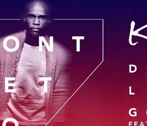 DJ Kent – Don't Let Go Ft. Mo T mp3 download