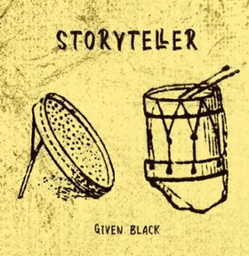 Given Black – Story Teller mp3 download