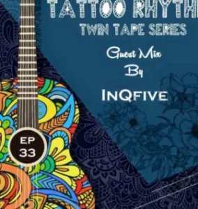 InQfive – Tatto Rhythm (Guest Mix) mp3 download