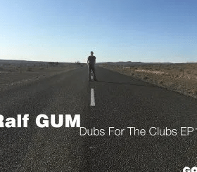 Ralf GUM – Dubs for the Clubs EP1 mp3 download