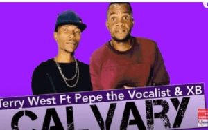 Terry West – Calvary Ft. Pepe the Vocalist & XB (Original Mix) mp3 download