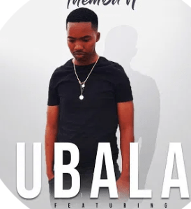 Themba N – Ubala Ft. DJ Micks mp3 download