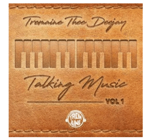 Tremaine Thee DeeJaY – Talking Music Vol. 1 Mix mp3 download