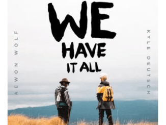 Aewon Wolf & Kyle Deutsch – We Have It All mp3 download