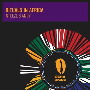 Nteeze & Andy – Rituals In Africa Mp3 download