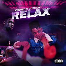 Khumz – Relax Ft. Blxckie
