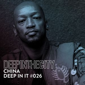 DJ China – Deep In It 026 (Deep In The City)