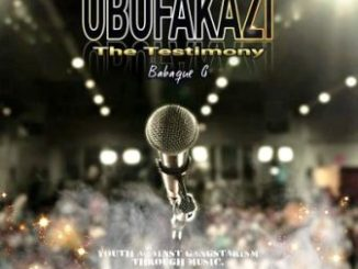 Babaque G – Ubufakazi (The Testimony) Ft. Dr Vince