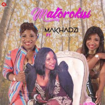Makhadzi Ft. Dj Call Me Matorokisi