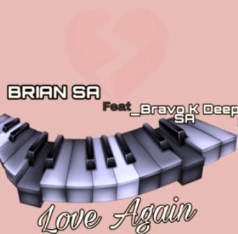 Brian SA – Love Again Ft. Bravo K Deep SA mp3 download