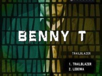 Benny T – Trailblazer Mp3 Download Fakazaok