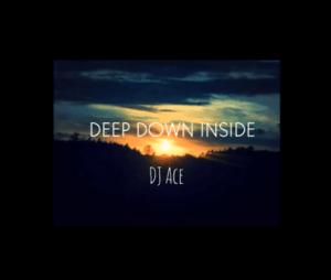 DJ Ace – Deep Down inside mp3 download