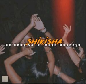 De'Keay – Shikisha Ft. Mash Masenya mp3 download