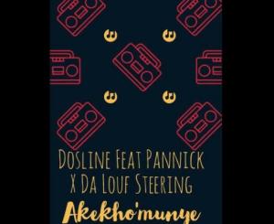Dosline – Akekho'munye Ft. Pannick & Da Louf Steering mp3 download